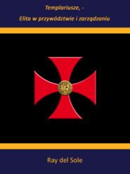 Templariusze - Elita w przywództwie i zarządzaniu